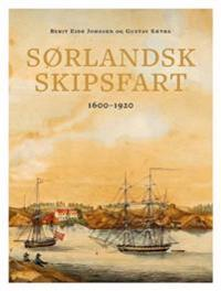 Sørlandsk skipsfart - Berit Eide Johnsen, Gustav Sætra | Inprintwriters.org