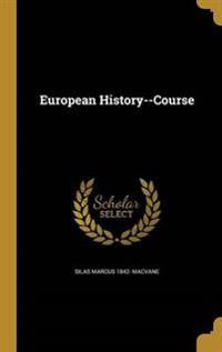EUROPEAN HIST--COURSE