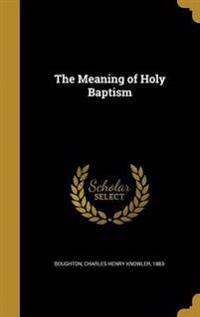 MEANING OF HOLY BAPTISM