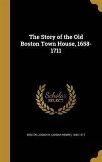 STORY OF THE OLD BOSTON TOWN H