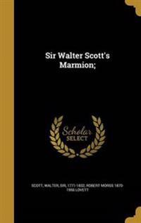 SIR WALTER SCOTTS MARMION