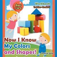 Now I Know My Colors and Shapes! Workbook Toddler-Grade K - Ages 1 to 6