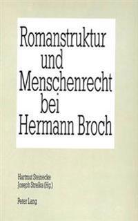 Romanstruktur Und Menschenrecht Bei Hermann Broch