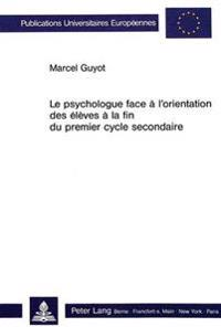Le Psychologue Face A L'Orientation Des Eleves a la Fin Du Premier Cycle Secondaire: Validation Des Procedures Utilisees Dans Un Service D'Osp Au Term