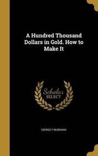 HUNDRED THOUSAND DOLLARS IN GO
