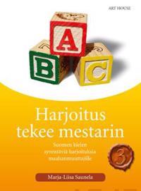 Harjoitus tekee mestarin 3: suomen kielen syventäviä harjoituksia maahanmuu