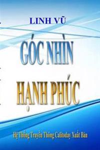 GOC Nhin Hanh Phuc (Vietnamese Edition)