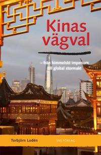 Kinas vägval : från himmelskt imperium till global stormakt