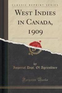 West Indies in Canada, 1909 (Classic Reprint)