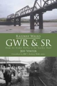 Railway Walks: Gwr and South Western