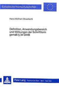 Definition, Anwendungsbereich Und Wirkungen Der Schriftform Gemaess 34 Gwb
