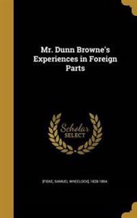 MR DUNN BROWNES EXPERIENCES IN