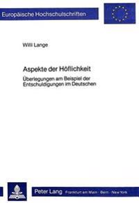 Aspekte Der Hoeflichkeit: Ueberlegungen Am Beispiel Der Entschuldigungen Im Deutschen