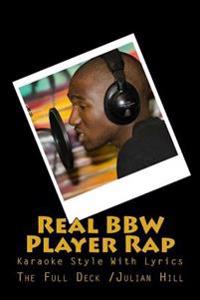 Real Bbw Player Rap: Karaoke Style with Lyrics