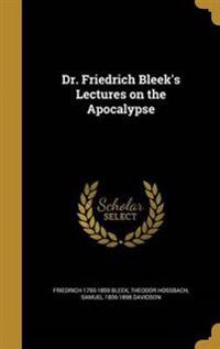 DR FRIEDRICH BLEEKS LECTURES O