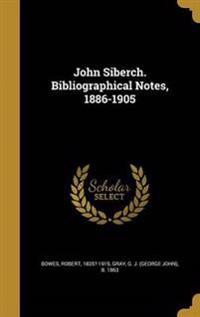 JOHN SIBERCH BIBLIOGRAPHICAL N