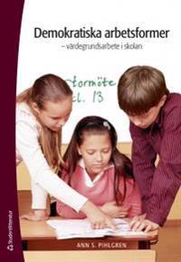 Demokratiska arbetsformer : värdegrundsarbete i skolan