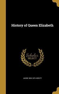 HIST OF QUEEN ELIZABETH