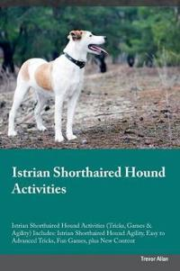 Istrian Shorthaired Hound Activities Istrian Shorthaired Hound Activities (Tricks, Games & Agility) Includes