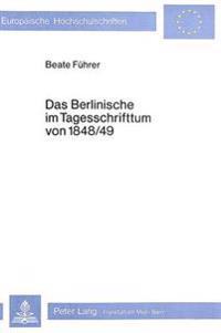 Das Berlinische Im Tagesschrifttum Von 1848/49: Studien Zum Verhaeltnis Von Idiolekt, Soziolekt Und Dialekt