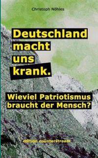 Deutschland macht uns krank.