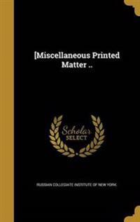 MISC PRINTED MATTER
