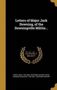 LETTERS OF MAJOR JACK DOWNING