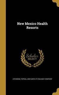NEW MEXICO HEALTH RESORTS