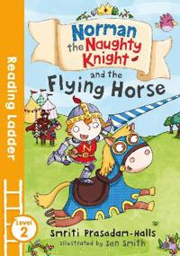 Norman the Naughty Knight & the Flying Horse