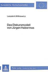 Das Diskursmodell Von Juergen Habermas: Ein Beitrag Zur Rezeptionsproblematik in Der Gegenwaertigen Paedagogischen Diskussion
