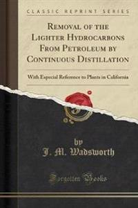 Removal of the Lighter Hydrocarbons from Petroleum by Continuous Distillation