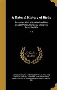 NATURAL HIST OF BIRDS