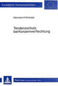 Tendenzschutz Bei Konzernverflechtung: Eine Untersuchung Zur Frage Der Konzerndimensionalitaet Der Tendenzautonomie
