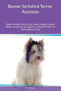 Biewer Yorkshire Terrier Activities Biewer Yorkshire Terrier Tricks, Games & Agility Includes