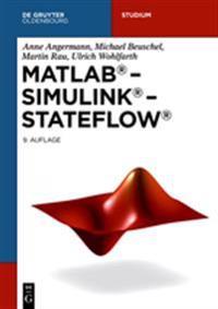 MATLAB - Simulink - Stateflow: Grundlagen, Toolboxen, Beispiele