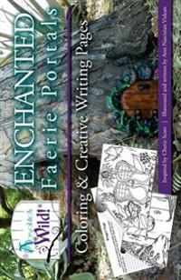 Absolutely Wild! Enchanted Faerie Portal Coloring & Creative Writing Pages