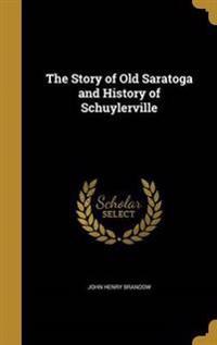 STORY OF OLD SARATOGA & HIST O