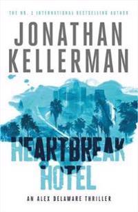 Heartbreak Hotel (Alex Delaware Series, Book 32)