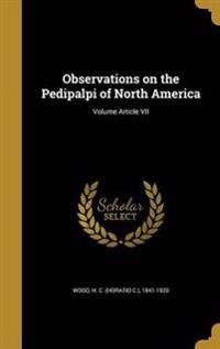 OBSERVATIONS ON THE PEDIPALPI