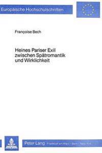 Heines Pariser Exil Zwischen Spaetromantik Und Wirklichkeit: Kunst Und Politik