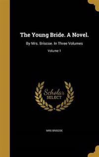 YOUNG BRIDE A NOVEL