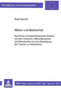 Motion Und Markiertheit: Synchrone Und Sprachhistorische Evidenz Aus Dem Gotischen, Althochdeutschen Und Altenglischen Fuer Eine Widerlegung De