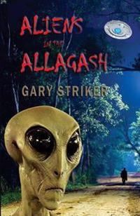 Aliens in the Allagash: A Possible Fiction Based on Impossible Facts
