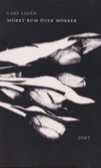 Mörkt rum över mörker : dikt - Lars Lidén | Laserbodysculptingpittsburgh.com