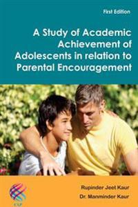A Study of Academic Achievement of Adolescents in Relation to Parental Encouragement