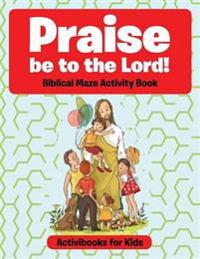 Praise Be to the Lord Biblical Maze Activity Book