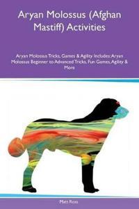 Aryan Molossus (Afghan Mastiff) Activities Aryan Molossus Tricks, Games & Agility Includes