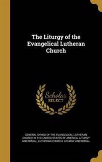 LITURGY OF THE EVANGELICAL LUT