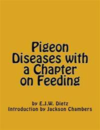 Pigeon Diseases with a Chapter on Feeding