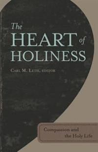 The Heart of Holiness: Compassion and the Holy Life